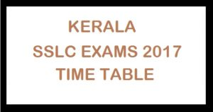 Kerala SSLC 2017 Exams Time Table Released
