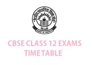 CBSE Class 12 exam timetable