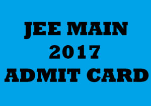 JEE Main 2017 Admit Card Released at jeemain.nic.in