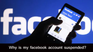 Why my Facebook account is suspended and How to avoid it?
