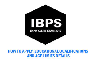 Apply for IBPS Bank Clerk examination 2017 (Total 7884 Vacancies)