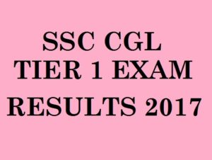 SSC CGL Tier 1 Results to be declared on 31st October 2017