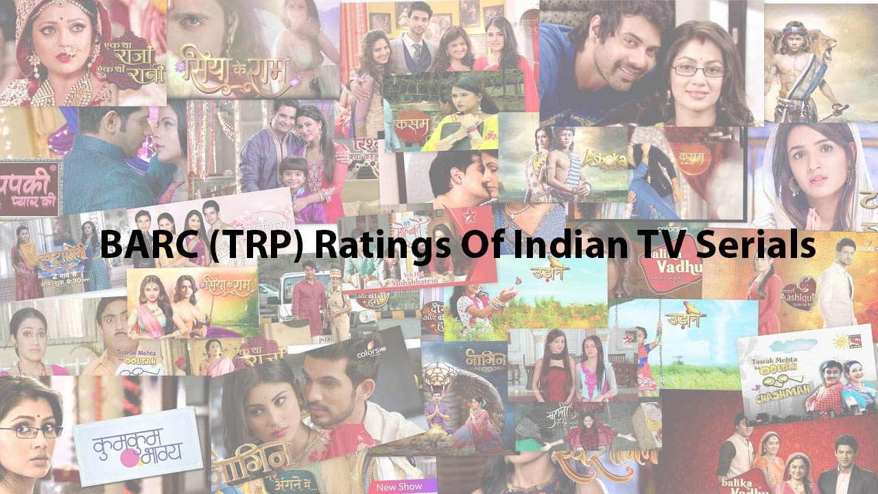 BARC (TRP) Ratings Of Indian TV Serials - August 2019 Updates