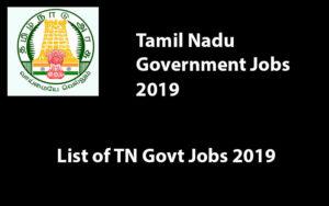 Tamil Nadu Government Jobs – TN Govt Jobs 2019
