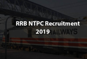 RRB NTPC 2019 Recruitment: Vacancies, How to apply online, Eligibility criteria, Exam dates and Online application process