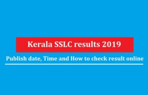 Kerala SSLC Results 2019 – Websites to Check online, Result date and details