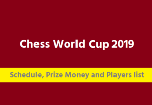 Chess World Cup 2019 Schedule, Prize Money, Players and Updates