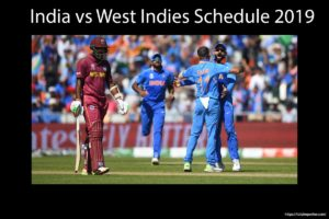 India vs West Indies Schedule 2019 – T20 and ODI
