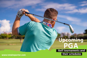 Upcoming PGA Golf Tournaments and Schedule 2019-20