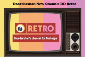 Doordarshan New Channel DD Retro TV Serial List / Timings, Dishes Channel Number, Satellite Frequency and Details