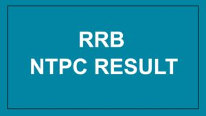 How to Check RRB NTPC Result 2021 Online